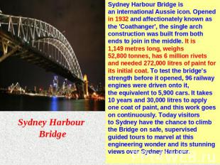 Sydney Harbour Bridge Sydney Harbour Bridge is an international Aussie icon. Ope