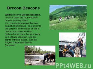 Brecon Beacons Welsh Reserve Brecon Beacons, in which there are four mountain ra