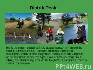 Distrik Peak This is the oldest national park UK attracts tourists from around t