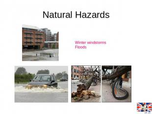 Natural Hazards Winter windstormsFloods