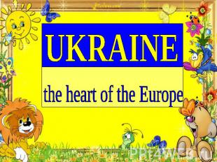 Ukraine the heart of the Europe