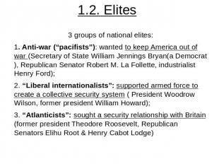"1.2. Elites 3 groups of national elites:1. Anti-war (""pacifists""): wanted to kee"