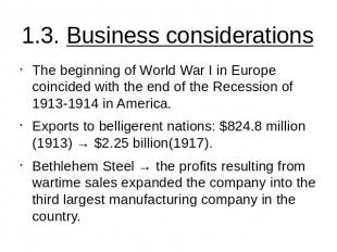 1.3. Business considerations The beginning of World War I in Europe coincided wi