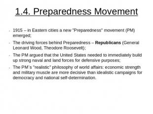 "1.4. Preparedness Movement 1915 – in Eastern cities a new ""Preparedness"" movemen"