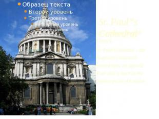 "St. Paul""s Cathedral It is a biggest English Church.St. Paul Cathedral - the Ang"
