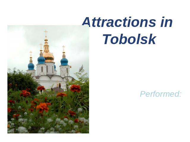 Attractions in TobolskPerformed: