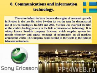 8. Communications and information technology. These two industries have become t