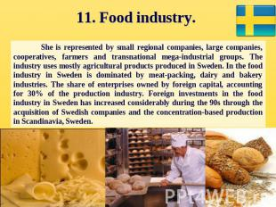 11. Food industry. She is represented by small regional companies, large compani