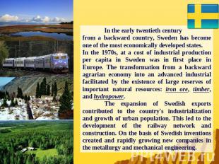 In the early twentieth century from a backward country, Sweden has become one of