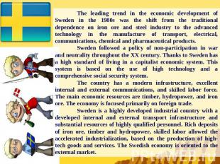 The leading trend in the economic development of Sweden in the 1980s was the shi