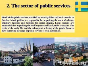 2. The sector of public services. Much of the public services provided by munici
