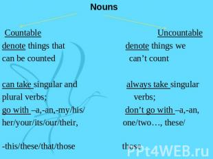 Nouns Countable Uncountabledenote things that denote things wecan be counted can