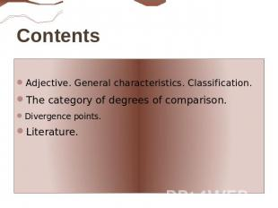 ContentsAdjective. General characteristics. Classification.The category of degre