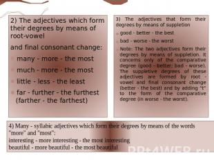 2) The adjectives which form their degrees by means of root-vowel and final cons