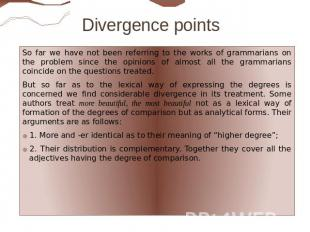 Divergence points So far we have not been referring to the works of grammarians