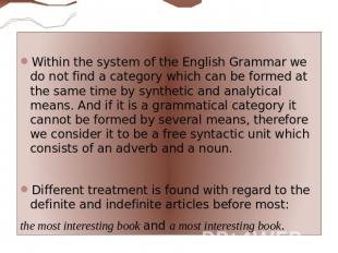 Within the system of the English Grammar we do not find a category which can be