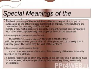 Special Meanings of the Superlative The basic meaning of the superlative is that