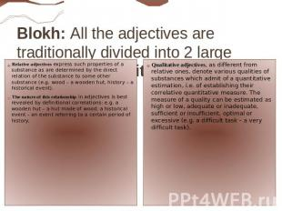 Blokh: All the adjectives are traditionally divided into 2 large subclasses: qua