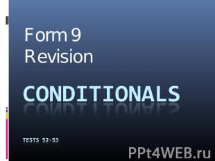 Form 9Revision CONDITIONALSTESTS 52-53