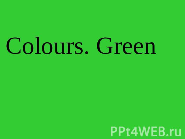 Colours. Green