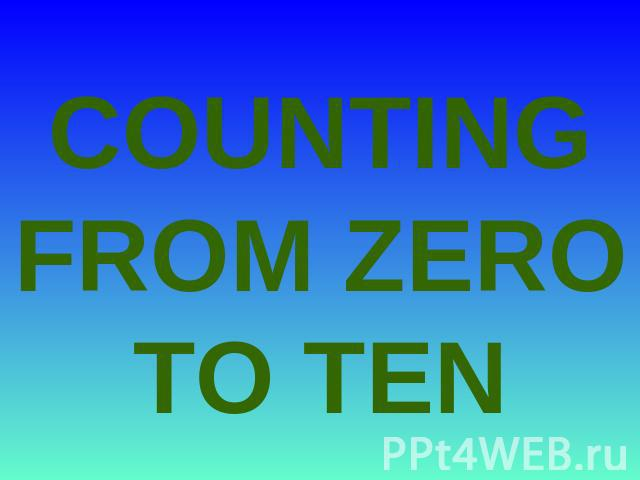 COUNTING FROM ZERO TO TEN