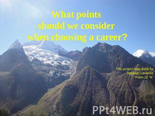 What points should we consider when choosing a career? The project was done byTa