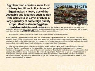 Egyptian food consists some local culinary traditions in it, cuisine of Egypt ma