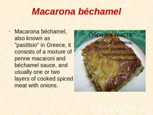 "Macarona béchamel Macarona béchamel, also known as ""pastitsio"" in Greece, it con"
