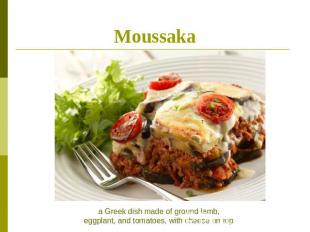Moussaka a Greek dish made of ground lamb,eggplant, and tomatoes, with cheese on