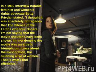 In a 1992 interview notable feminist and women's rights advocate Betty Friedan s