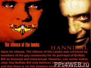 Upon its release, The Silence of the Lambs was criticized by members of the gay