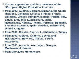 "Current signatories and thus members of the ""European Higher Education Area"" are"