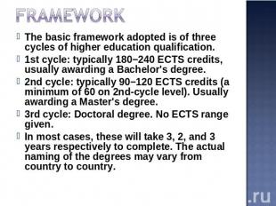 Framework The basic framework adopted is of three cycles of higher education qua