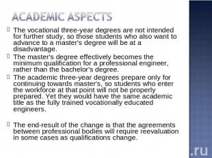 Academic aspects The vocational three-year degrees are not intended for further