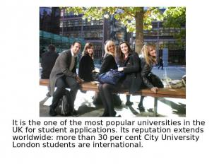 It is the one of the most popular universities in the UK for student application