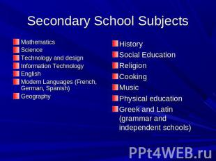 Secondary School Subjects MathematicsScienceTechnology and designInformation Tec
