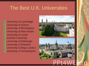 The Best U.K. UniversitiesUniversity of CambridgeUniversity of OxfordUniversity