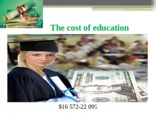 The cost of education$16 572-22 096