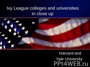 Ivy League colleges and universities in close up Harvard and Yale University