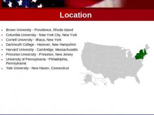 Location Brown University - Providence, Rhode IslandColumbia University - New Yo