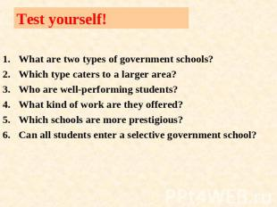 Test yourself! What are two types of government schools?Which type caters to a l