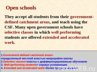Open schools They accept all students from their government-defined catchment ar
