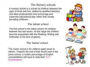 The Nursery schools A nursery school is a school for children between the ages o