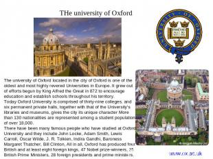 THe university of Oxford The university of Oxford located in the city of Oxford
