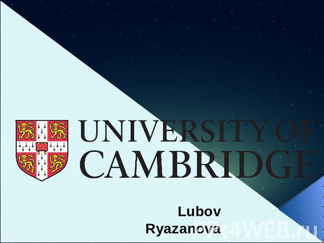 Lubov Ryazanova University of Cambridge