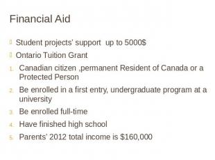 Financial Aid Student projects' support up to 5000$Ontario Tuition GrantCanadian