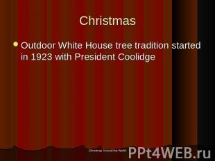 Christmas Outdoor White House tree tradition started in 1923 with President Cool