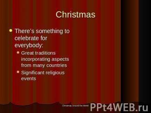 Christmas There's something to celebrate for everybody:Great traditions incorpor
