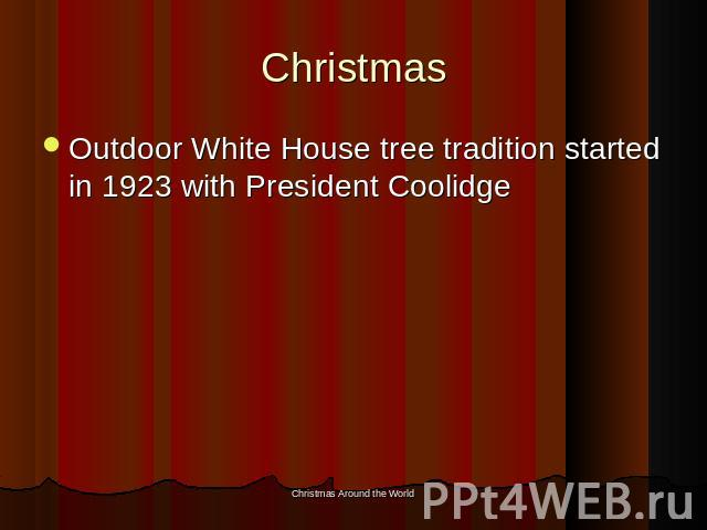 Christmas Outdoor White House tree tradition started in 1923 with President Coolidge