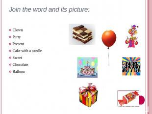 Join the word and its picture: ClownPartyPresentCake with a candleSweetChocolate